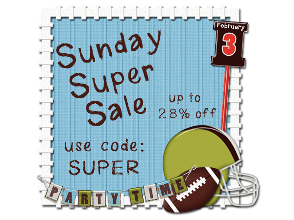Sunday Super Sale and Some New Prodcuts!