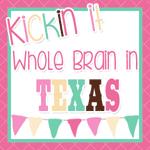 Kickin It Whole Brain in Texas