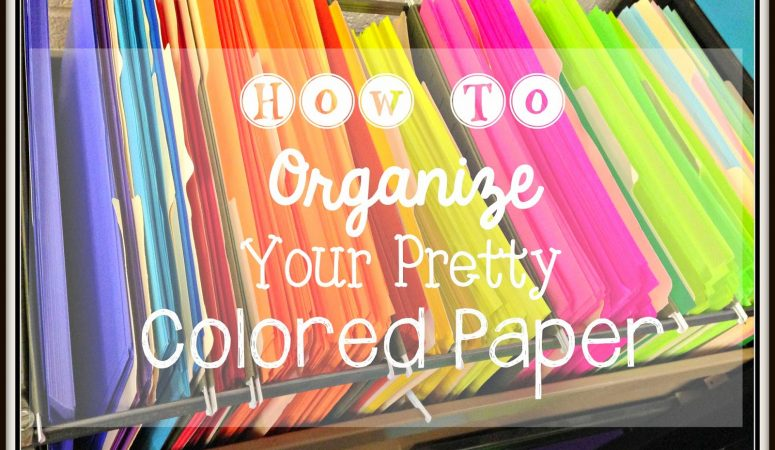 Weekend Warriors: Organizing Colored Paper