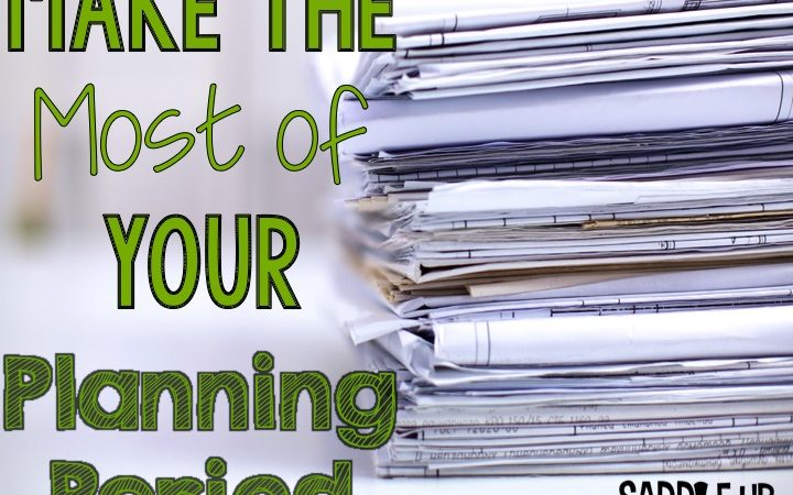 Making the Most of Your Planning Period